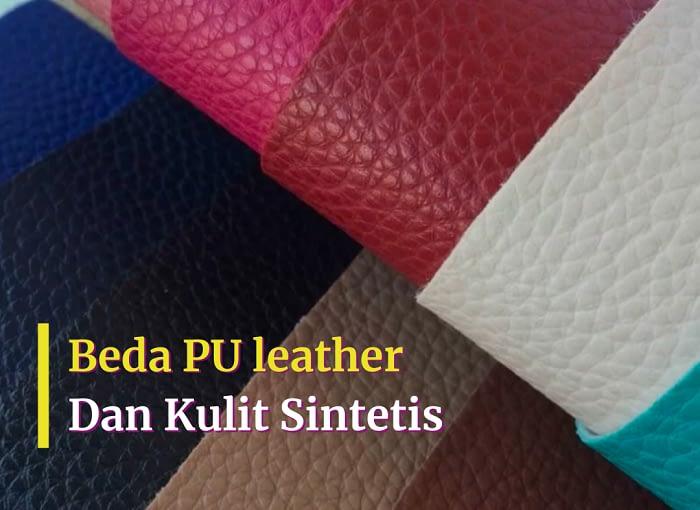 Beda PU leather dan Kulit Sintetis Beda PU leather dan kulit sintetis, Tas menjadi poin yang paling di perlukan sejak mulai beberapa ratus tahun lalu. Khususnya saat harus ber ativitas keluar rumah. Tetapi sekarang ini tas tidak hanya sebagai benda yang fungsinya menyimpan barang saja, sekarang ini tas kerap di pakai menjadi pendamping keperluan fashion. […]